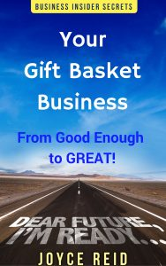 Your Gift Basket Busienss - From Good Enough to Great